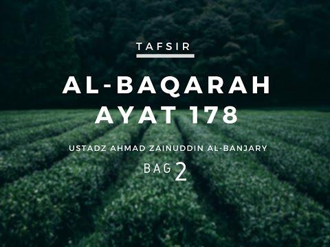 Tafsir Surah Al-Baqarah Ayat 178 ( Bag 2 ) - Ustadz Ahmad Zainuddin, Lc