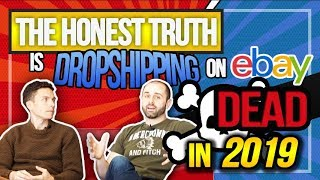 The Honest Truth: Is Dropshipping on eBay DEAD in 2019?