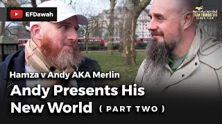 Video: Reality is an illusion. Belief in reality is a dangerous delusion - Hamza Myatt vs Andy The Merlin 2/2