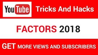 Youtube Tricks and Hacks | Get More Views And Subscribers| 2018