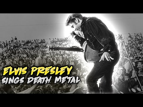 Elvis Presley Sings Death Metal