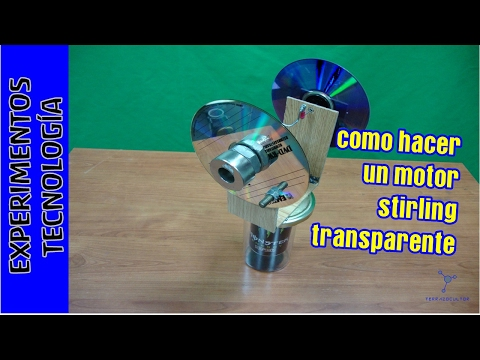TUTORIAL como construir un Motor STIRLING Transparente