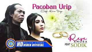 Rere Amora Ft Sodik - PACOBAN URIP ( Official Music Video ) [HD]