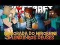 A Lenda dos Deuses Ep.13- A Namorada do Herobrine !! - Minecraft