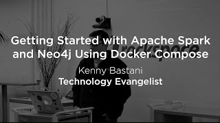 Getting Started with Apache Spark and Neo4j Using Docker Compose