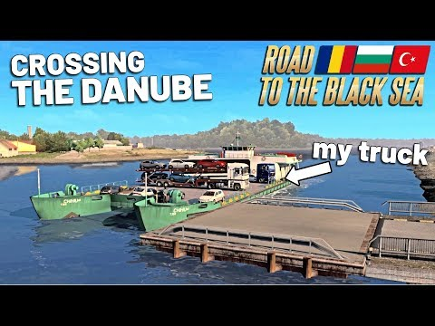 TRUCK FERRY ACROSS THE RIVER DANUBE - Road To The Black Sea ETS2