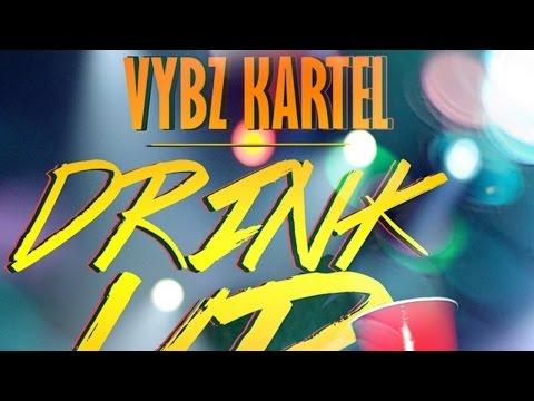 Vybz Kartel - Drink Up [Drink Up Riddim] October 2014