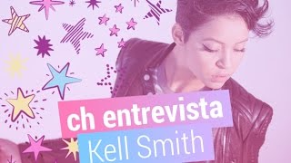 Ouça CH Entrevista: Kell Smith