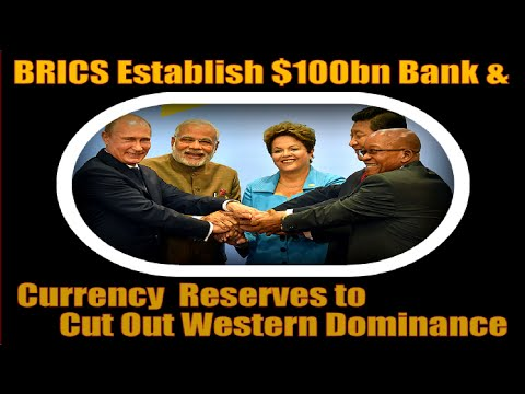 BRICS establish $100bn bank & currency reserves to cut out Western dominance