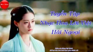 Nhạc Hoa Lời Việt Hải Ngoại Thập Niên 80, 90 || 18 Bản Nhạc Làm Xao Xuyến Con TIM Bạn Buồn