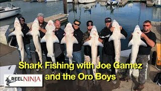 Sharking with Joe Gamez of Golden State Sportfishing, and The Oro Boys