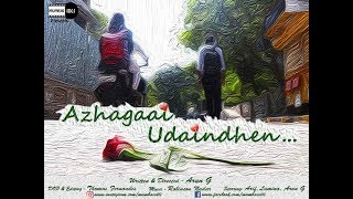 Azhagaai Udaindhen (Beautifully Broken) -Tamil Short Film 2018 (use earphones)