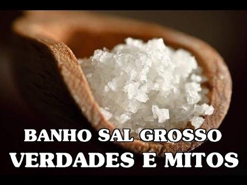 VERDADES E MITOS SOBRE BANHO DE SAL GROSSO