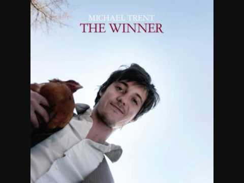 Michael Trent - The Winner