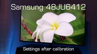 Samsung 48JU6412 UHD settings after calibration