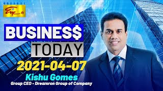 Business Today 2021-04-07 | Kishu Gomes | Channel Eye