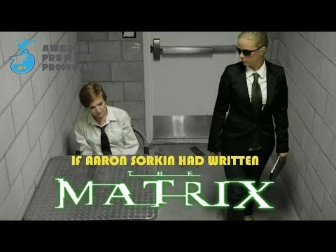 If Aaron Sorkin Had Written The Matrix
