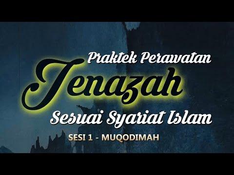 PERAWATAN JENAZAH SESUAI SYARIAT ISLAM ( SESI 1 - MUQODIMAH )