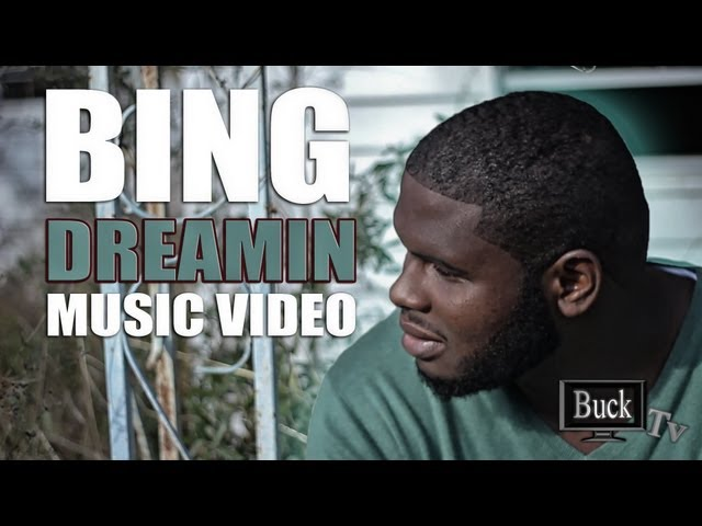 Bing Dreamin Video Directed By Buck Tv