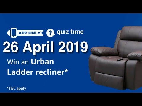 Amazon Quiz Answers Today  Win Urban Ladder Recliner 26 April 2019