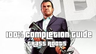 GTA 5 - 100% Completion Guide - Michael - Grass Roots