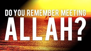 Do You Remember Meeting Allah   POWERFULᴴᴰ