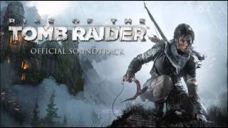 Rise Of The Tomb Raider - FULL OST