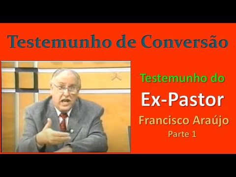Ex-Pastor Francisco Araújo - Eucaristia - Parte 1