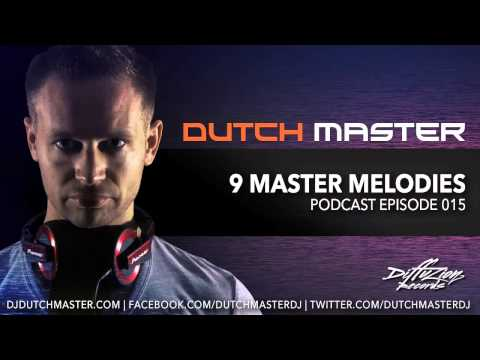 Dutch Master - 9 Master Melodies Podcast Episode 015 - Hardstyle June 2013