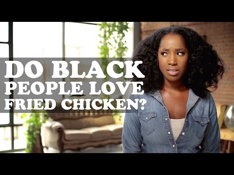 The More You Know (About Black People) Episode 2: Do Black People Love Fried Chicken?