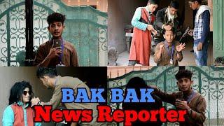 BAK BAK News Reporter |New video Asif khan and syed Rameez