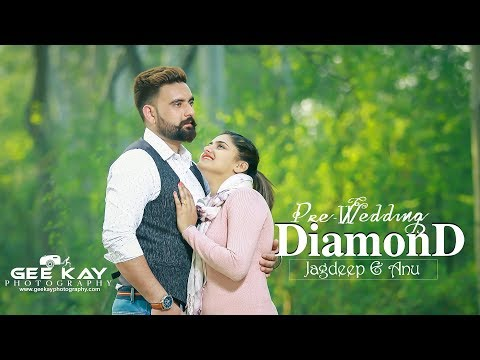 Diamond - Best Pre Wedding 2018 || Jagdeep & Anu || Gee Kay Photography
