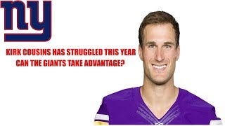 Kirk Cousins has struggled this year for Minnesota Vikings. Can the New York Giants take advantage?