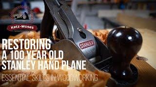Restoring a 100 Year Old Hand Stanley Hand Plane - Essential Woodworking Skills