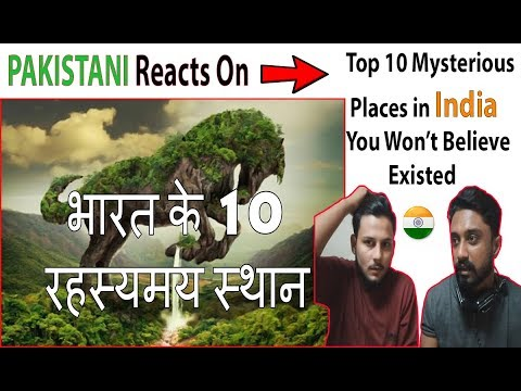 Pakistani Reacts On Top 10 Mysterious Places in India You Won't Believe Existed