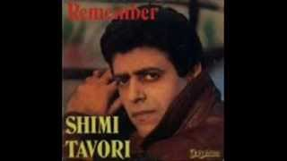 SHIMI TAVORI - REMEMBER.wmv