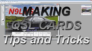 MAKING QSL CARDS-Tips and Tricks