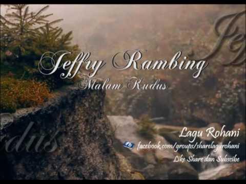 (O Holy Night) Malam Kudus - Jeffry Rambing