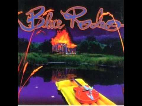 Blue Rodeo - Never Look Back