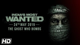 India's Most Wanted | The Ghost Who Bombs | Arjun Kapoor | Raj Kumar Gupta | 24th May 2019
