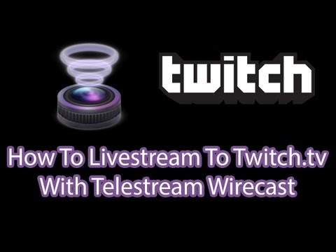 Wirecast / How To Livestream To Twitch.tv
