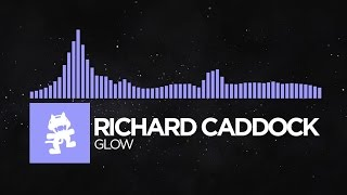 [Future Bass] - Richard Caddock - Glow [Monstercat Release]