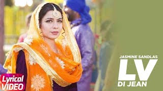 Lv Di Jean | Lyrical | Jasmine Sandlas Ft Preet Hundal | Latest Punjabi Song 2018