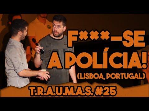 T.R.A.U.M.A.S. #25 - F***-SE A POLÍCIA (Lisboa, Portugal) Vídeos de zueiras e brincadeiras: zuera, video clips, brincadeiras, pegadinhas, lançamentos, vídeos, sustos