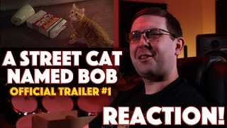 REACTION! A Street Cat Named Bob Official Trailer #1 - Musician and Cat Movie 2016