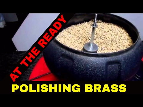 POLISHING BRASS: HOW TO / WHATS NEEDED / RELOADING