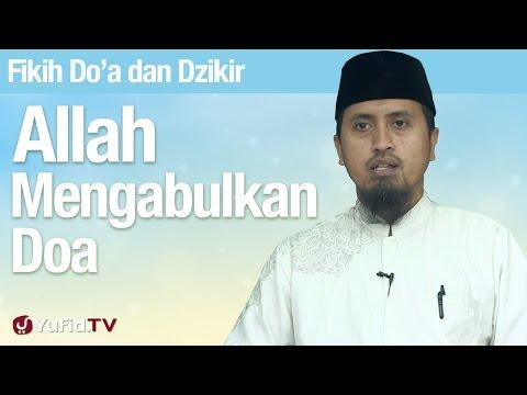 Kajian Fikih Doa Dan Dzikir: Allah Berjanji Untuk Mengabulkan Doa - Ustadz Abdullah Zaen, MA
