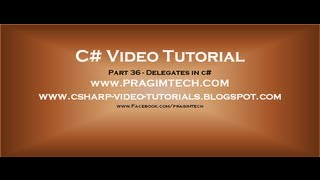 Part 36 - C# Tutorial - Delegates in c#.avi