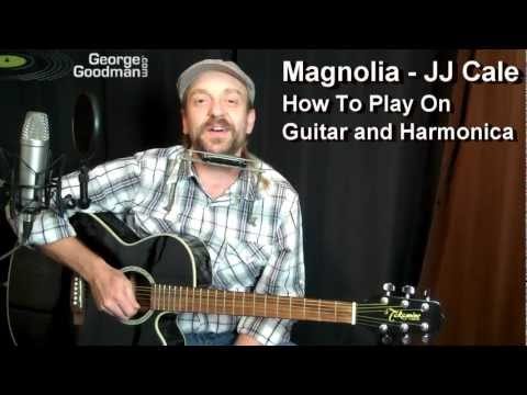 JJ Cale Magnolia Harmonica and Guitar Lesson by George Goodman