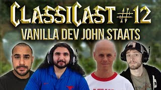 ClassiCast #12 | Vanilla WoW Developer John Staats - The WoW Classic Podcast